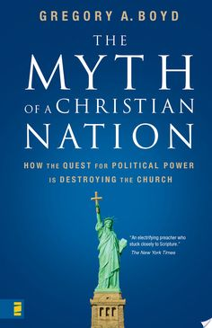 The Myth of a Christian Nation By Gregory A. Boyd - More Than a Review