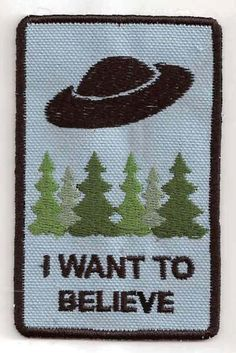 I Want To Believe XFiles Embroidered Patch by StoriedThreads, $8.00