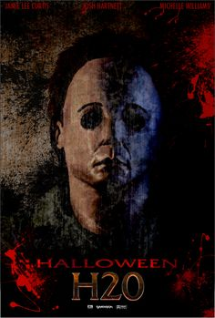 """Halloween H20: Twenty Years Later (1998) fan poster. Where Michael finally killed """"Laurie Strode"""" or Jamie Lee Curtis."""