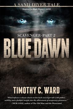 Title and Author Blue Dawn (Scavenger, #2) by Timothy Ward Genre Sci-fi Book Description Hugh Howey's novel, SAND, introduced us to a future America covered in sand and the terrorists who will stop...