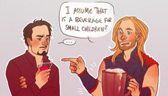 *Because Tony is secretly still a three year old in a grown man's body and mind and... He's only like a fifth of Thor's age...*