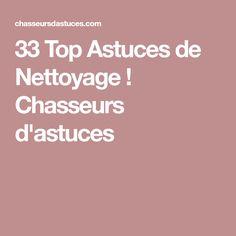 33 Top Astuces de Nettoyage ! Chasseurs d'astuces