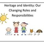 Heritage and Identity: Our Changing Roles and Responsibilities Stop worrying about how to meet the demanding new Ontario Social Studies curriculu...