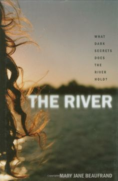 The River: Mary Jane Beaufrand: http://librarycatalog.becker.edu/search~S9?/tthe+river/ (Swan)