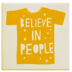 'Believe In People' Ceramic Tile - Rob Ryan Rob Ryan, Welcome Quotes, Life Gets Better, Paper Cutting, Inspire Me, Cool Words, Screen Printing, How To Draw Hands, Believe