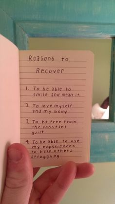 Reasons to recover... 1. To be able to smile and mean it - 2. To love myself and my body - 3. To be free from the constant guilt - 4. To be able to use my experiences to help others struggling...