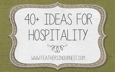40+ Ideas for Creative Ways to Show Hospitality  |  Feathers in Our Nest