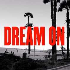 Dream On #JuicyWords