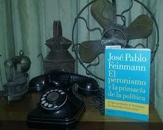 Páginas Colaterales: El peronismo y la primacía de la política. José Pablo Feinmann