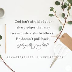 """Glad that my God wants me to be close to Him;He wants His kids to draw near. Photo & quote from """"Uninvited"""" by Lysa TerKeurst - available Aug. 9th"""