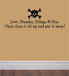 Loot, Plunder, Pillage And Play - Fun Pirate Themed Vinyl Wall Decal