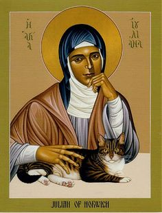 """Julian of Norwich (1342-1416) was an English anchoress, meaning she'd been walled into her own room in the church to spend her days praying and doing nun stuff. Her book """"Revelations of Divine Love"""" is the first English language book written by a woman. She is always depicted with a cat.Julian of Norwich is regarded as one of the most important Christian mystics."""