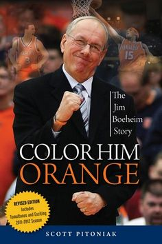 "Read ""Color Him Orange The Jim Boeheim Story"" by Scott Pitoniak available from Rakuten Kobo. In Color Him Orange: The Jim Boeheim Story, award-winning sports columnist and best-selling author Scott Pitoniak identi. Syracuse Basketball, Basketball Season, Basketball Coach, Women's Basketball, Hockey, Dodgers, Jim Boeheim, Syracuse Orangemen, Syracuse University"