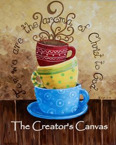 16 x 20 or 20 x 24 Coffee Aroma, Stacked coffee cups, Mugs, Original painting, Scripture, Bible Verse, Christian, Kitchen