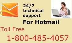 Neocon providing technical  service 24*7*365. You can call us at any time for HOTMAIL support :and our toll free number 1-800-485-4057 technical and customer support.