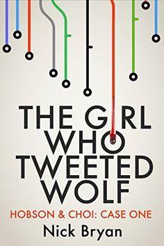 The Girl Who Tweeted Wolf (Hobson & Choi Book 1), http://www.amazon.com/dp/B00LZVEJ2I/ref=cm_sw_r_pi_awdm_vq8Vub1GFBZWM