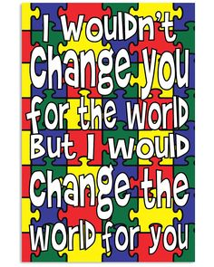 Autism Poster - Change the world