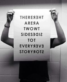 There are AT LEAST two sides to every story...