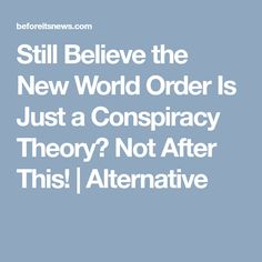 Still Believe the New World Order Is Just a Conspiracy Theory? Not After This! | Alternative