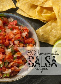 Summer is here! We're sharing 30 of the best homemade salsa recipes, ranging from sweet to spicy. YUM!
