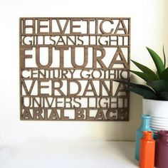 Sans Serif Typography Wall Art $70.00 This would be perfect for my studio in my dream home!! I love fonts!!!!!