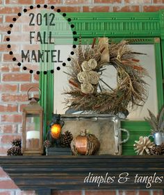 Dimples and Tangles: FALL MANTEL {2012}  Fall Mantle