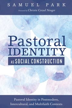 "Pastoral Identity as Social Construction (Pastoral Identity in Postmodern, Intercultural, and Multifaith Contexts; BY Samuel Park; FOREWORD BY Christie Cozad Neuger; Imprint: Pickwick Publications). How do chaplains and counselors form their identities as ""pastoral"" caregivers in challenging clinical contexts such as institutional, interdisciplinary, postmodern, inter-cultural, and multi-faith work environments? This book is a product of the fifteen-year-long journey towards answering a..."