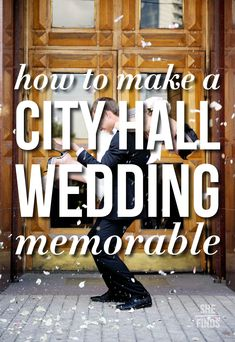 How to make a city hall wedding memorable