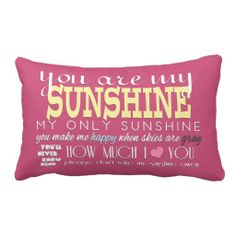 (Pink) You Are My Sunshine Pillows for my grand daughters beds