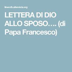LETTERA DI DIO ALLO SPOSO…. (di Papa Francesco)