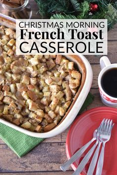 CHRISTMAS MORNING FRENCH TOAST CASSEROLE - This simple french toast bake is perfect for those times when family is gathered around your table for the holiday season or for a hearty weeknight meal.