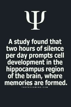Benefits of Silence to the brain. Good for life quality too.