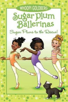 Sugar Plums to the rescue! / Whoopi Goldberg ; with Deborah Underwood ; illustrated by Maryn Roos.