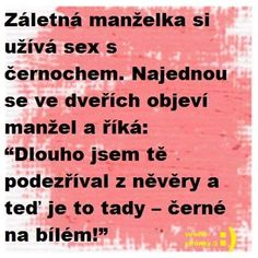Záletná manželka si užívá sex s černochem… Motto, Funny Jokes, Haha, Finance, Funny Pictures, My Love, Nerf, Literatura, Dark Around Eyes