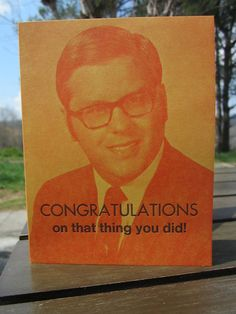 CONGRATULATIONS on that thing you did by tinystoryfactory on Etsy (Makes me laugh!)