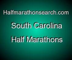 South Carolina Half Marathons - - - SC half marathons, Charleston half marathons, Columbia half marathons, Myrtle Beach half marathons, Greenville half marathons, half marathon, 13.1, half marathons, running, half marathon calendar, running events - - - - -     http://www.halfmarathonclub.com/SouthCarolina_Half_Marathon_Races.html