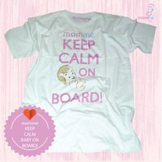 "momme pregnancy shirt design ""KEEP CALM baby on board!""  LET'S ORDER MOM...  ‪#‎pregnancy‬ ‪#‎maternity‬ ‪#‎momtobe‬, ‪#‎pregnant‬ ‪#‎bumil‬ ‪#‎bumilcantik‬ ‪#‎fashion‬"