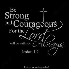 Joshua 1:9 NKJV Have I not commanded you? Be strong and of good ...