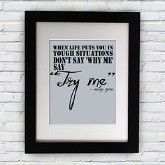 "Miley Cyrus Quote ""When Life Puts You in Tough Situations"" Inspiring Quote Wall Art Print, Typographic, Typography Poster, Illustration, Modern Home Décor"