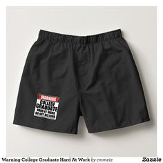 Warning College Graduate Hard At Work Boxers - Dashing Cotton Underwear And Sleepwear By Talented Fashion And Graphic Designers - #underwear #boxershorts #boxers #mensfashion #apparel #shopping #bargain #sale #outfit #stylish #cool #graphicdesign #trendy #fashion #design #fashiondesign #designer #fashiondesigner #style