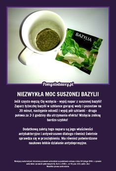 WSYP BAZYLIĘ DO KUBKA I ZALEJ WRZĄTKIEM... Healthy Habits, Healthy Recipes, Healthy Eating, Clean Eating, Good Advice, Natural Health, Health And Beauty, Health Tips, Healthy Lifestyle