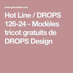 Hot Line / DROPS 126-24 - Modèles tricot gratuits de DROPS Design