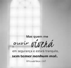 """""""Mas o que me der ouvidos habitará em segurança, e estará tranquilo, sem receio do mal.""""PROVÉRBIOS 1:33  #QuemMeOuve #NaoReceiaOMal https://www.bibliaga.com/index.php/testamentos/velho-testamento-livros/639-proverbios/proverbios-1/16436-Proverbios-1-33"""