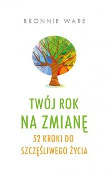 Twój rok na zmianę - Ware Bronnie Reading, Books, Workout Videos, Livros, Word Reading, The Reader, Livres, Book, Libri