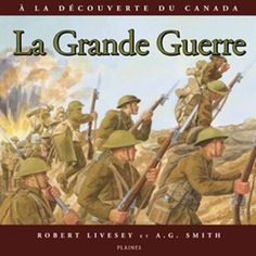 French Discovering Canada: The Great War: La Grande Guerre Book Outlet, Discover Canada, Album Jeunesse, Canadian History, Used Boats, Hands On Activities, Boats For Sale, Books To Buy, Have Fun