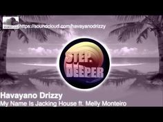 Havayano Drizzy Ft. Melly Monteiro- My Name Is Jackin House (Original Mix)
