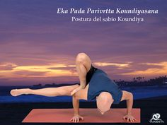 Eka Pada Parivrtta Koundiyasana. Postura del sabio Koundiya