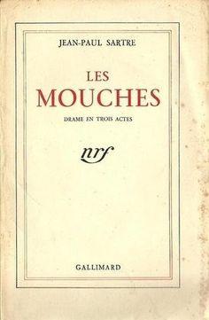 Jean-Paul Sartre fait jouer en 1943, l'année même de la publication de son grand œuvre existentialiste L'Etre et le néant, Les Mouches, à la demande de Charles Dulin au Théâtre de la Cité — Théâtre Sarah Bernhardt rebaptisé par...
