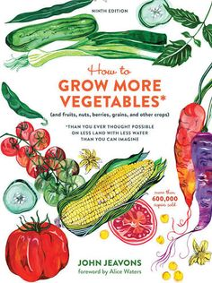 How to Grow More Vegetables, Ninth Edition: (and Fruits, Nuts, Berries, Grains, and Other Crops) Than You Ever Thought Possible on Less Land with Less Water Than You Can Imagine [Book] | Google Shopping Aquaponics Greenhouse, Aquaponics Diy, Aquaponics System, Hydroponics, Alice Waters, Farming, Crop Rotation, Gardening Books, Gardening Quotes