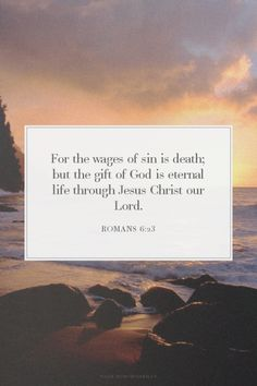 ☞ For the wages of sin is death, but the free gift of God is eternal life in Christ Jesus our Lord. (Romans 6:23 NASB) ☜